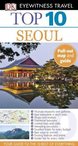 Top 10 Seoul Eyewitness Top 10 Travel Guide Libraryusergroup Com The Library Of Library User Group Travel Guide Eyewitness Travel Guides Travel