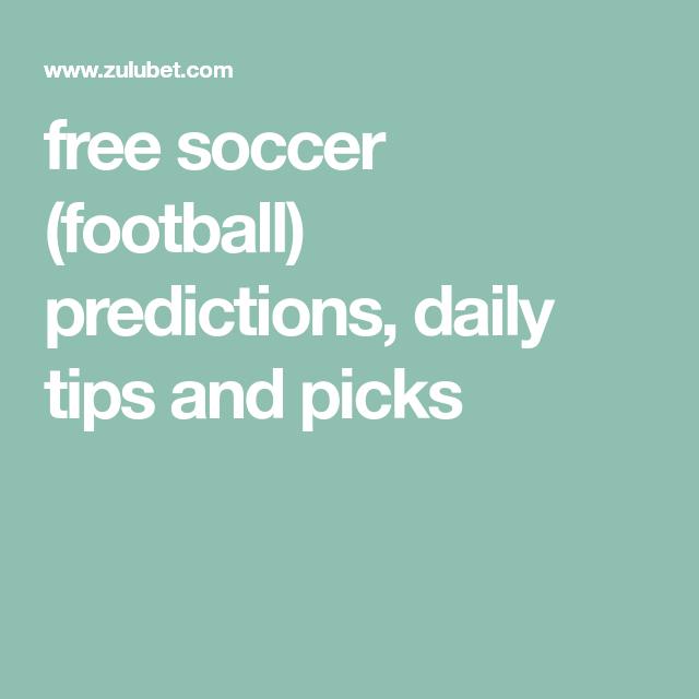 free soccer football predictions daily tips and picks