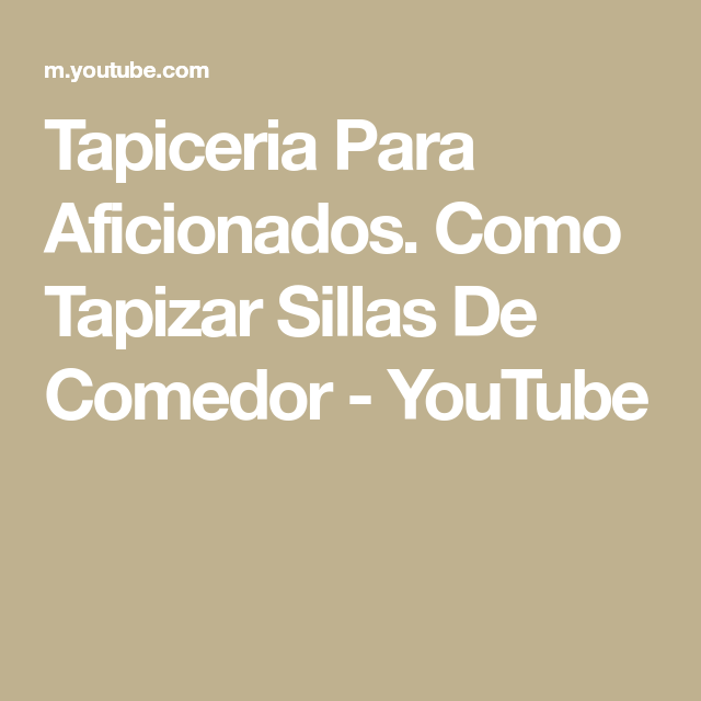 AficionadosComo Tapizar Youtube Sillas De Para Comedor Tapiceria lcKTFJ31
