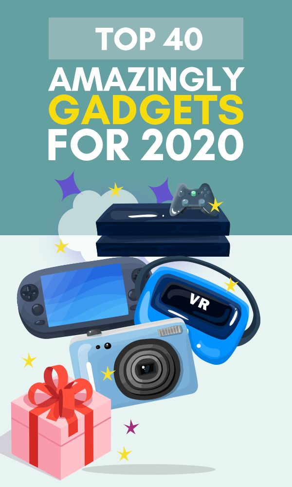 Top 40 Amazingly Gadgets For 2020
