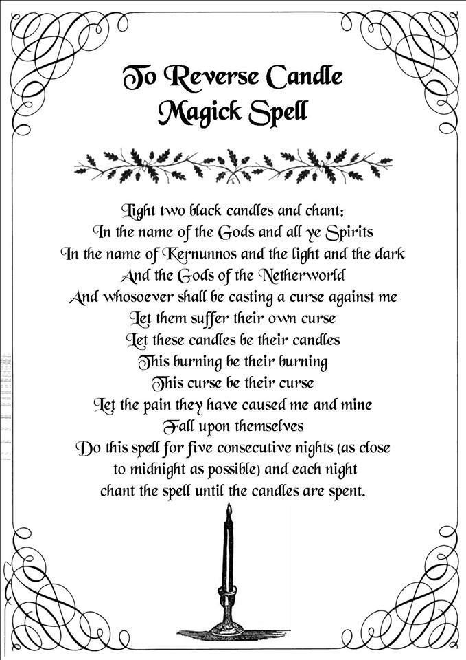 To Reverse Candle Magick Spell: Light two black candles and