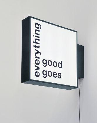 LIAM GILLICK EVERYTHING GOOD GOES SIGNAGE 2010 Lightbox Aus Eloxiertem Aluminium