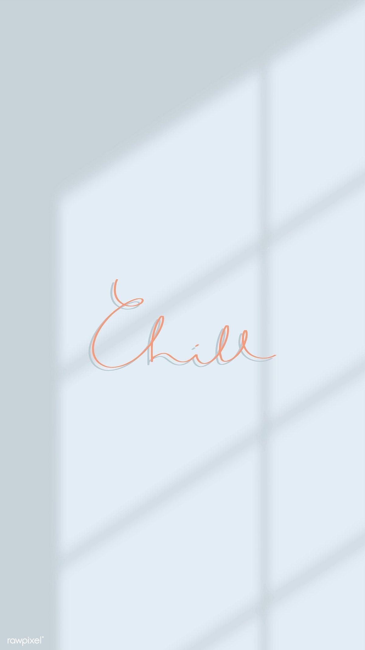 Hent Gratis Vektor Af Chill Typografi Pa En Bla Baggrund Mobil Chill Wallpaper Minimalist Wallpaper Words Wallpaper