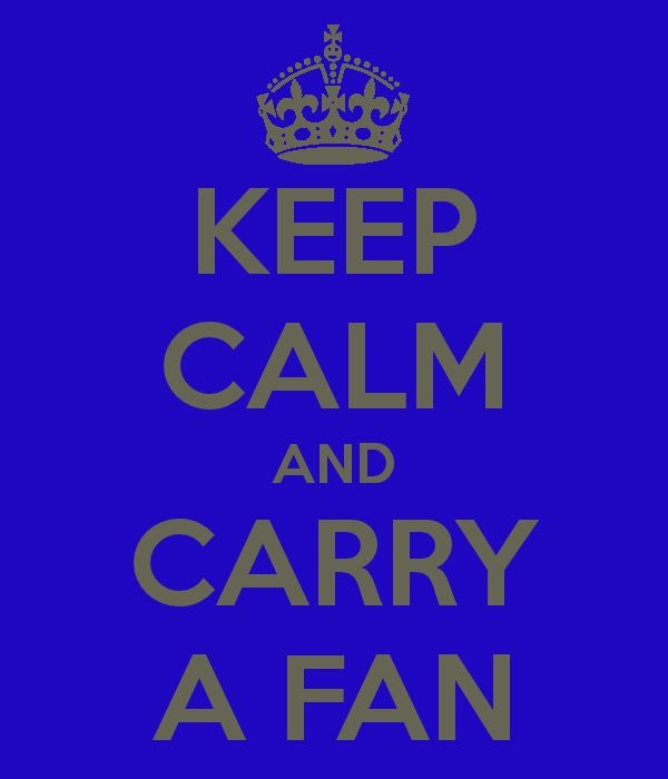 Keep Calm and Carry a Fan. Repinned by by www.stopsweatnow.com.