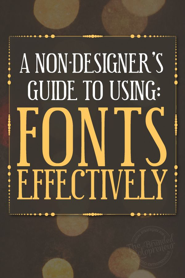 A non designer s guide to using fonts effectively