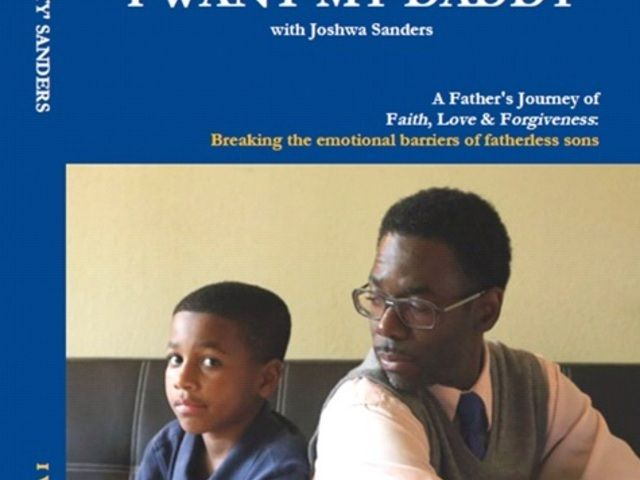 I WANT MY DADDY by Timothy Cutty Sanders — Kickstarter