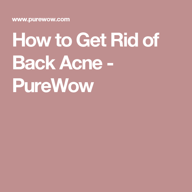 How to Get Rid of Back Acne - PureWow