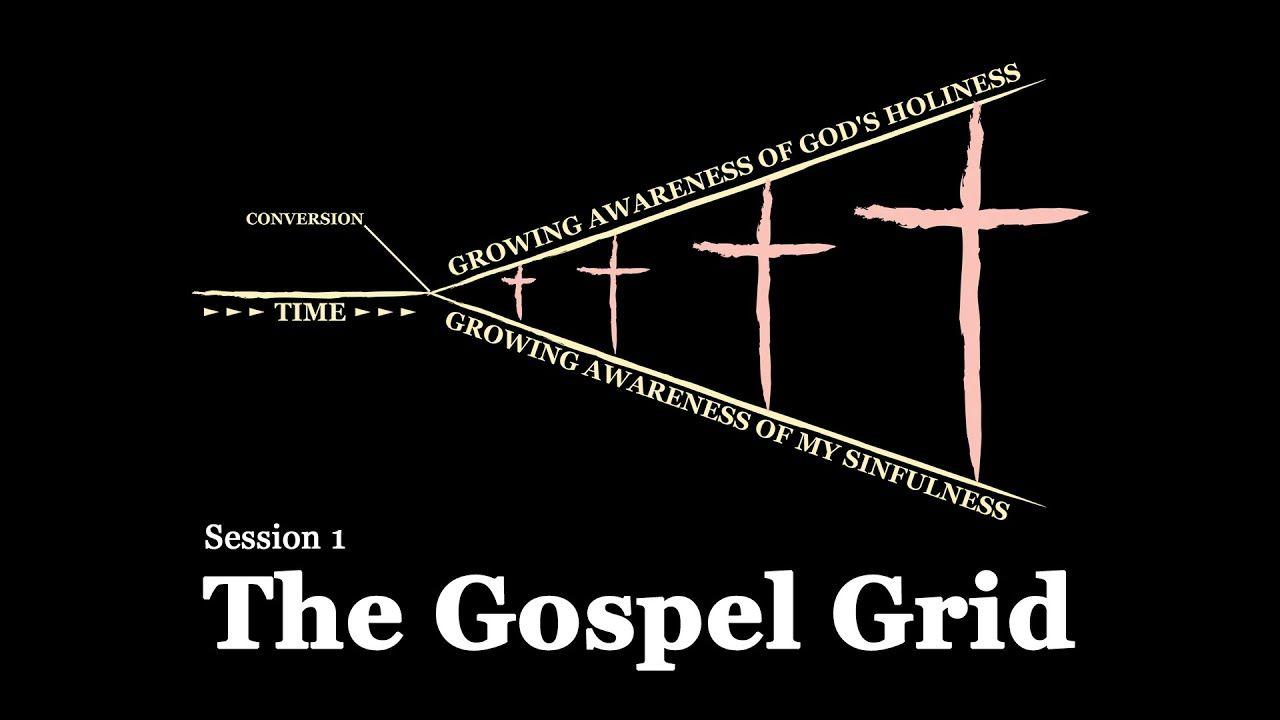 Session 1: The Gospel-Centered Life   Gospel, Life, Session