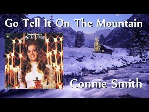 Connie Smith - Go Tell It On The Mountain - YouTube | The mountain, Christmas music, Joy to the ...