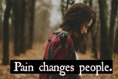 Pain Changes People · Autumn Bucket ListHeartbroken QuotesSmart ...