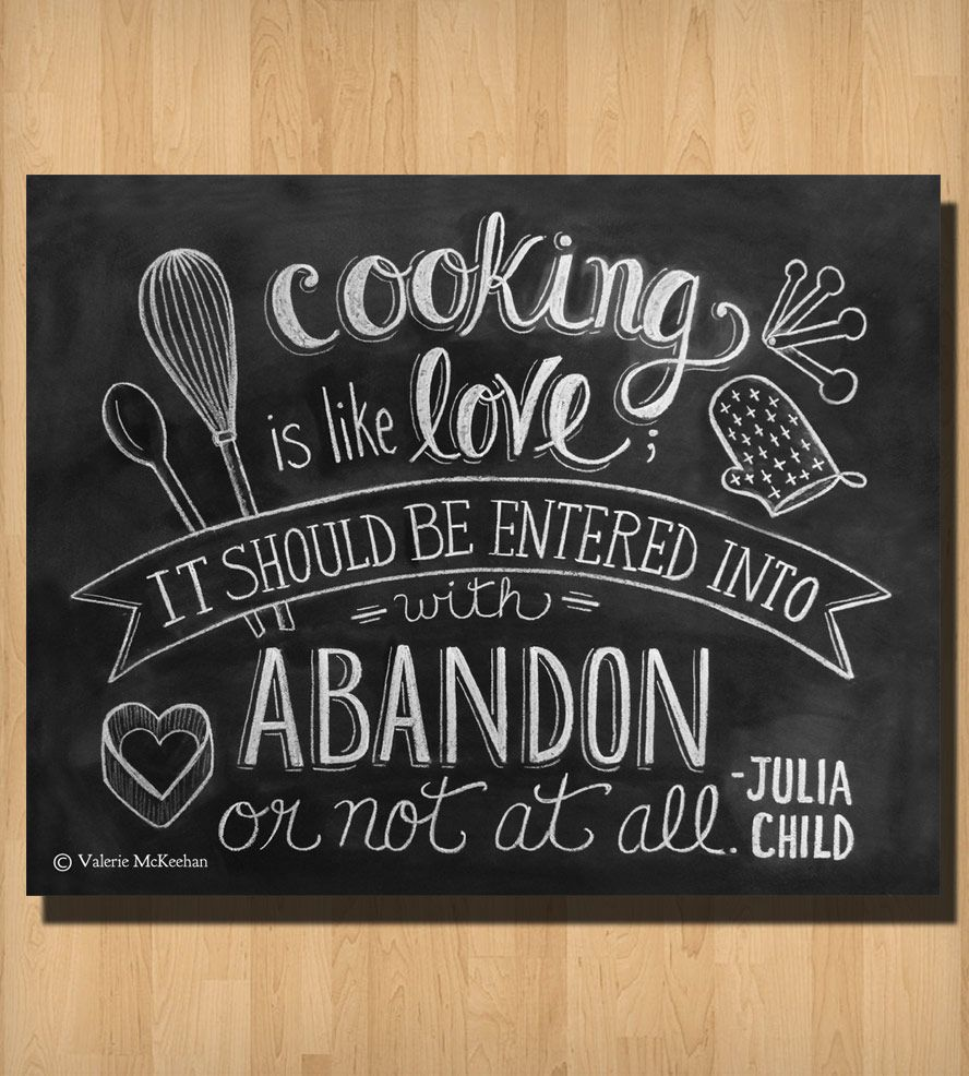 Cooking is like love julia child quote chalkboard art for Kitchen design quotes