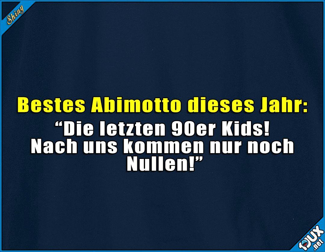 Inspiring Coole Status Sprüche Photo Of Immerhin Einfallsreich :) #abimotto #jahrgang #90er #00er