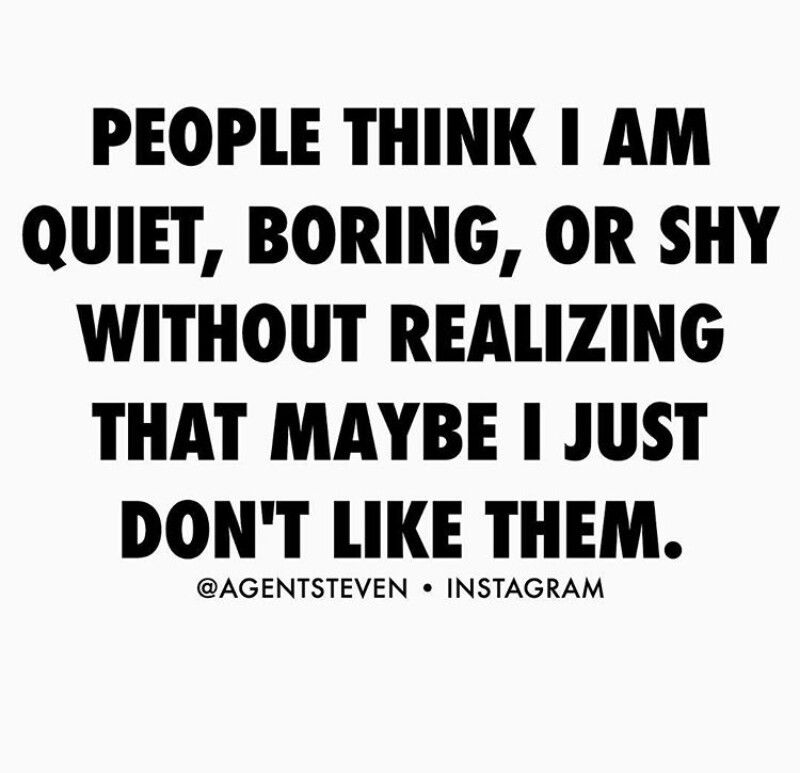 Qoutes About Being Shy: If You Think I'm Quiet, Boring Or Shy...chances Are I Just