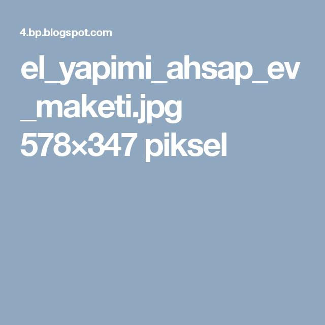 el_yapimi_ahsap_ev_maketi.jpg 578×347 piksel