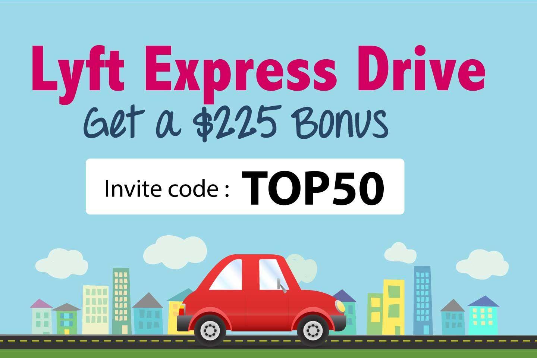 Lyft Express Drive Bonus Get 225 when you rent and drive