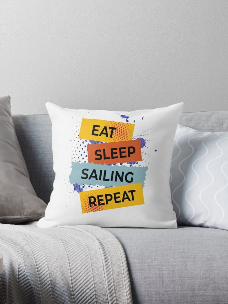 'Eat Sleep Repeat | Sports Series : SAILING' Throw Pillow by BlackisColorful