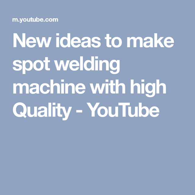 New Ideas To Make Spot Welding Machine With High Quality Youtube