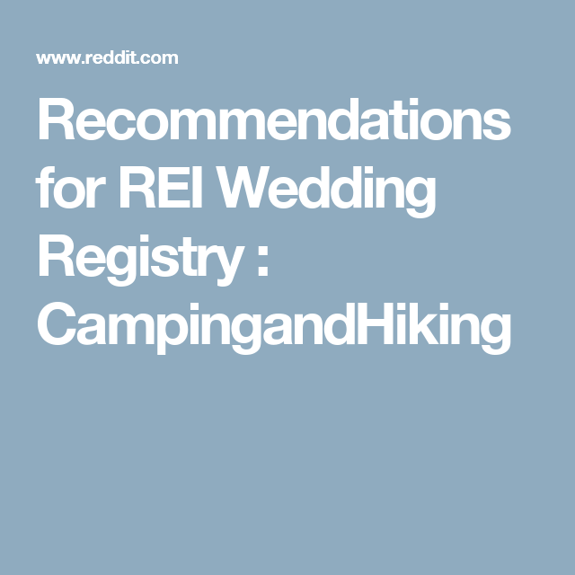 Rei Wedding Registry.Recommendations For Rei Wedding Registry Campingandhiking