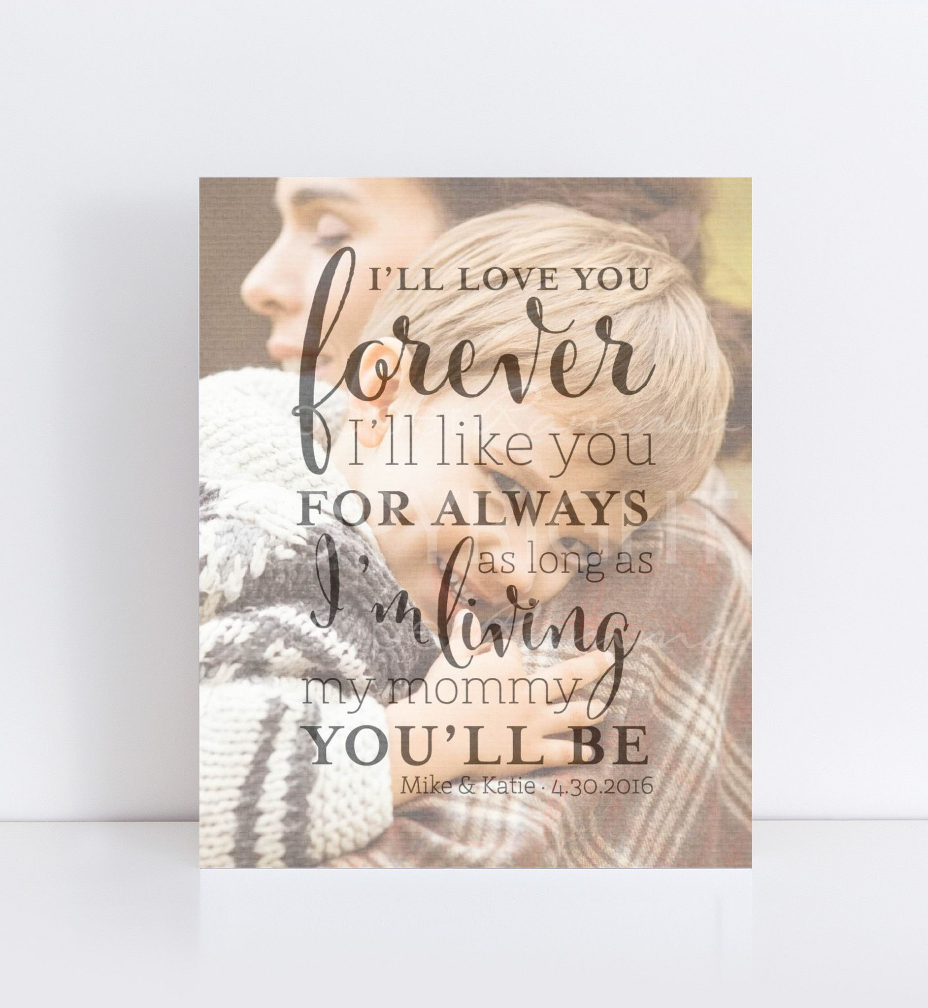 I Love You Forever I Like You For Always Quote Mother Of The Groom Personalized Photo Quote  Quote Art And Blessings