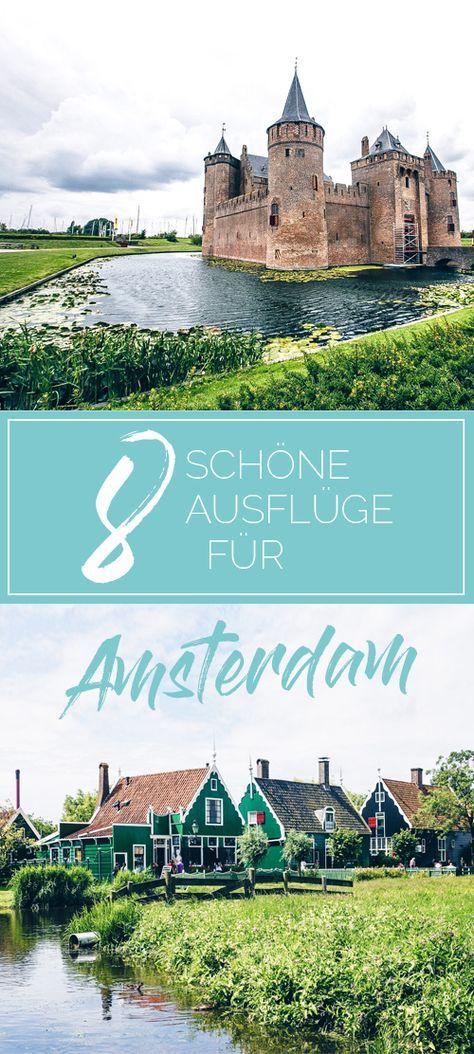 8 Schone Ausfluge In Amsterdam Amsterdam Reisetipps So Wird Der Aufenthalt Grossartig Amsterdam Reise Ausflug Amsterdam Urlaub