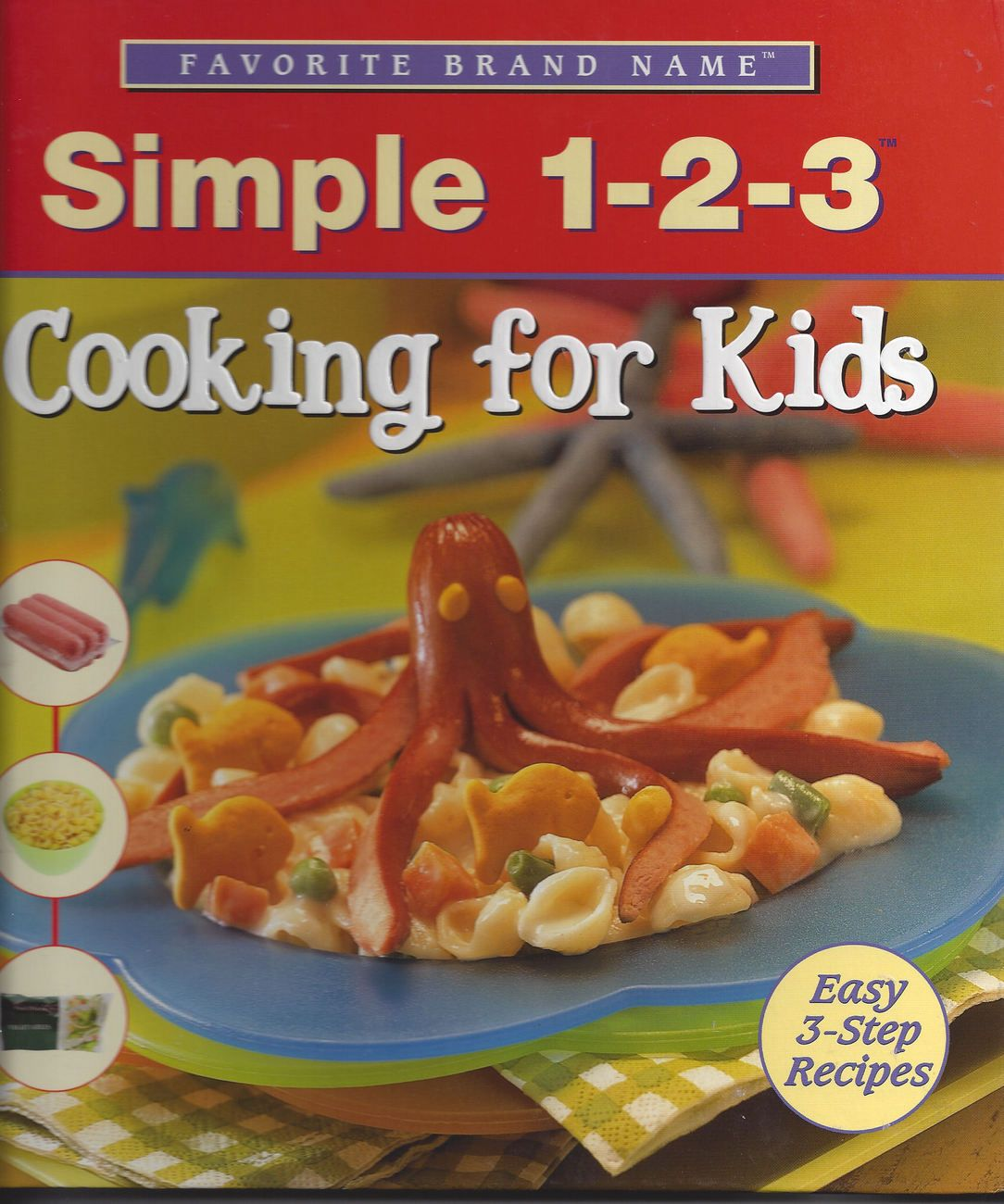 Favorite Brand Name Simple 1 2 3 Cooking For Kids Cookbook Cooking With Kids Kids Cookbook Kids Cooking Recipes