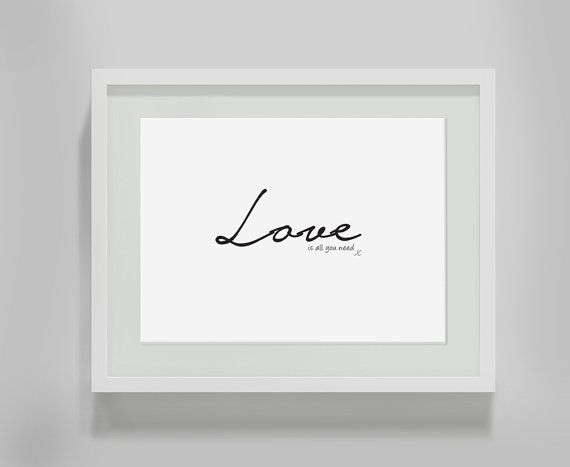 Love is all you need print love print file only by browneyedrach