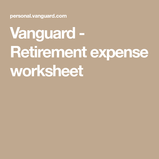vanguard retirement expense worksheet things to know