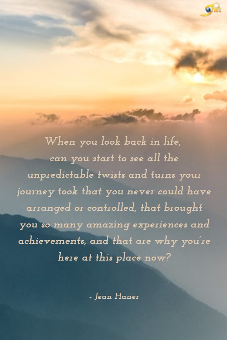 When You Look Back In Life Can You Start To See All The Unpredictable Twists And Turn Life Is Unpredictable Quotes Never Look Back Quotes Looking Back Quotes