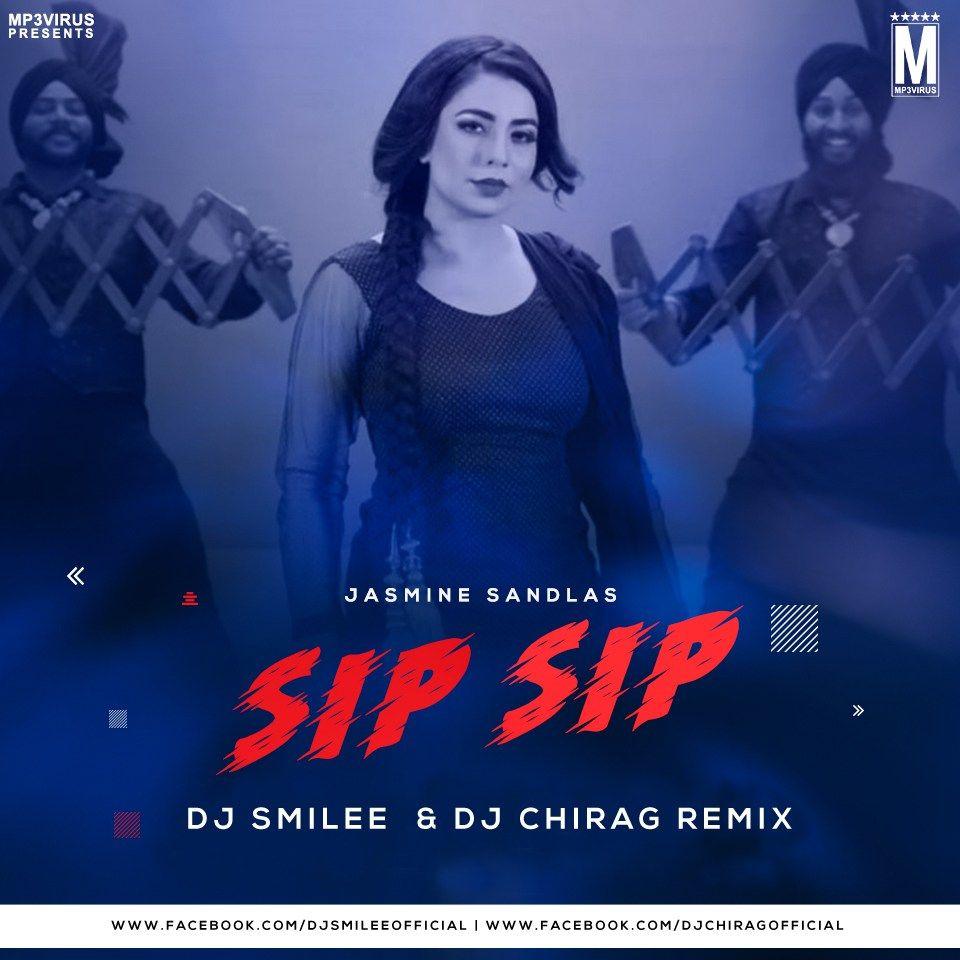 Sip Sip Jasmine Sandlas Dj Smilee Dj Chirag Remix Download Dj Remix Sandlas