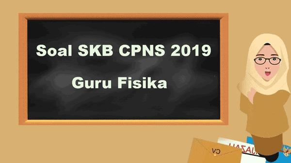 Contoh Soal Skb Tenaga Pendidik Skb Guru Fisika Cpns 2019 Fisika Guru Belajar