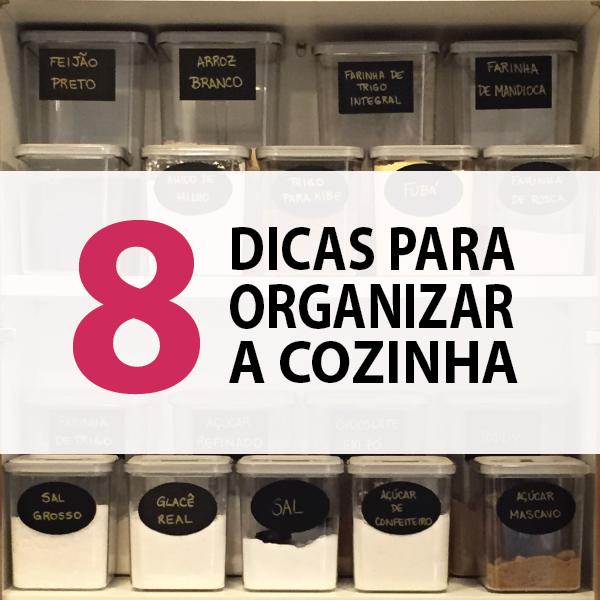 8 Dicas para organizar a cozinha | Blog Bagunças e Memórias
