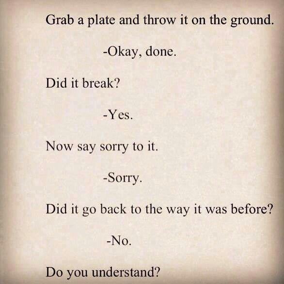 Good Analogy Stop Saying Sorry Show You Re Sorry With Your