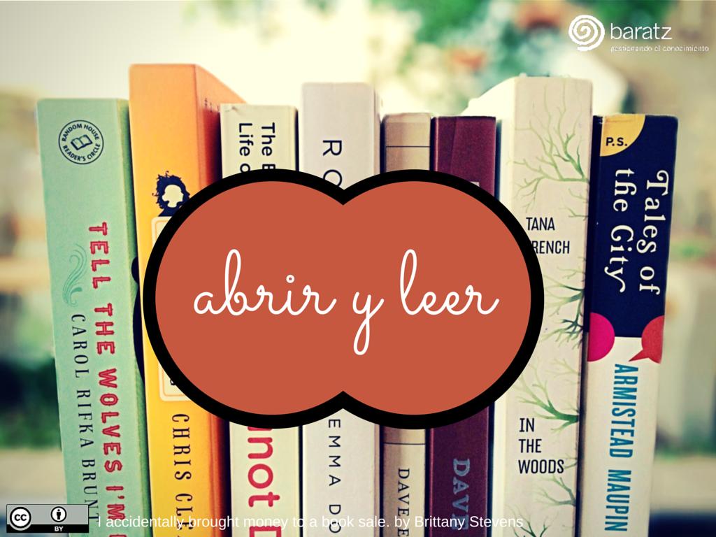 Los libros no tienen misterio en su uso: Abrir y leer...