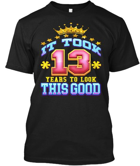c703fbf9200 13th Birthday Shirt Age 13 Years Old Black T-Shirt Front