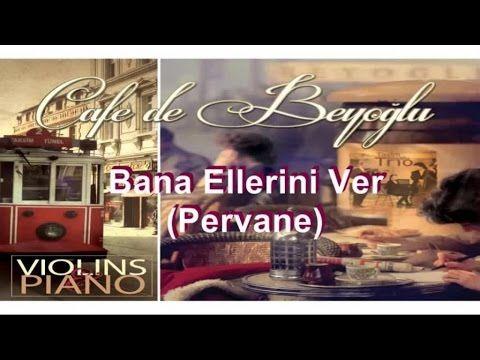 Cafe De Beyoglu Bana Ellerini Ver Pervane Official Audio Muzik Sarkilar Piyano