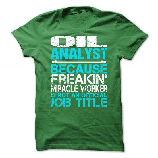 Awesome Shirt For Oil Analyst T Shirts, Hoodie, Tee Shirts ==► Shopping Now!