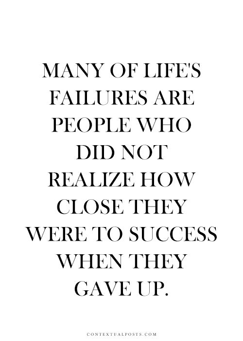 Success- you are very close!! never give up!!