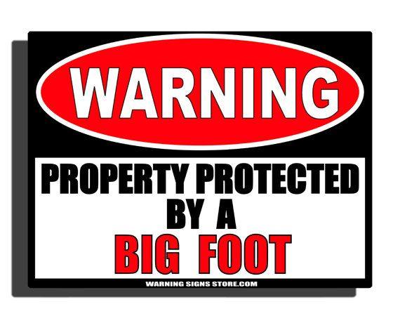 Funny Big Foot Humor Aluminum Sign  Be sure to by deezdezines