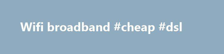 Wifi broadband #cheap #dsl http://broadband.nef2.com/wifi-broadband-cheap-dsl/  #wifi broadband # Tattoo Mobile WiFi Tattoo 4G Network Tattoo Postpaid Plans Bianca Gonzalez Mars Miranda