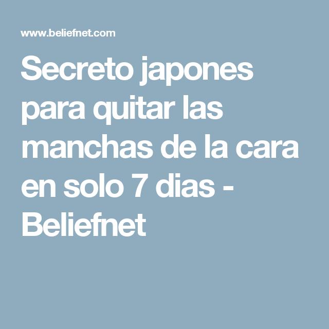 Secreto japones para quitar las manchas de la cara en solo 7 dias - Beliefnet
