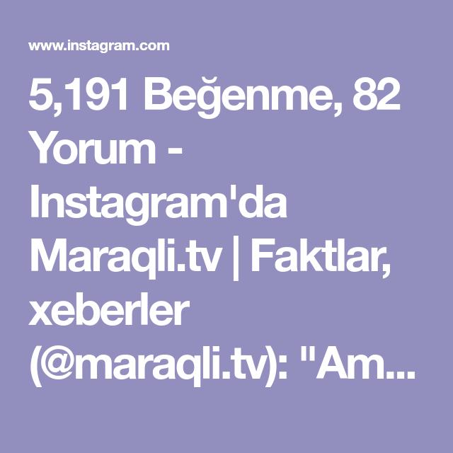 5 191 Begenme 82 Yorum Instagram Da Maraqli Tv Faktlar Xeberler Maraqli Tv Amin Instagram