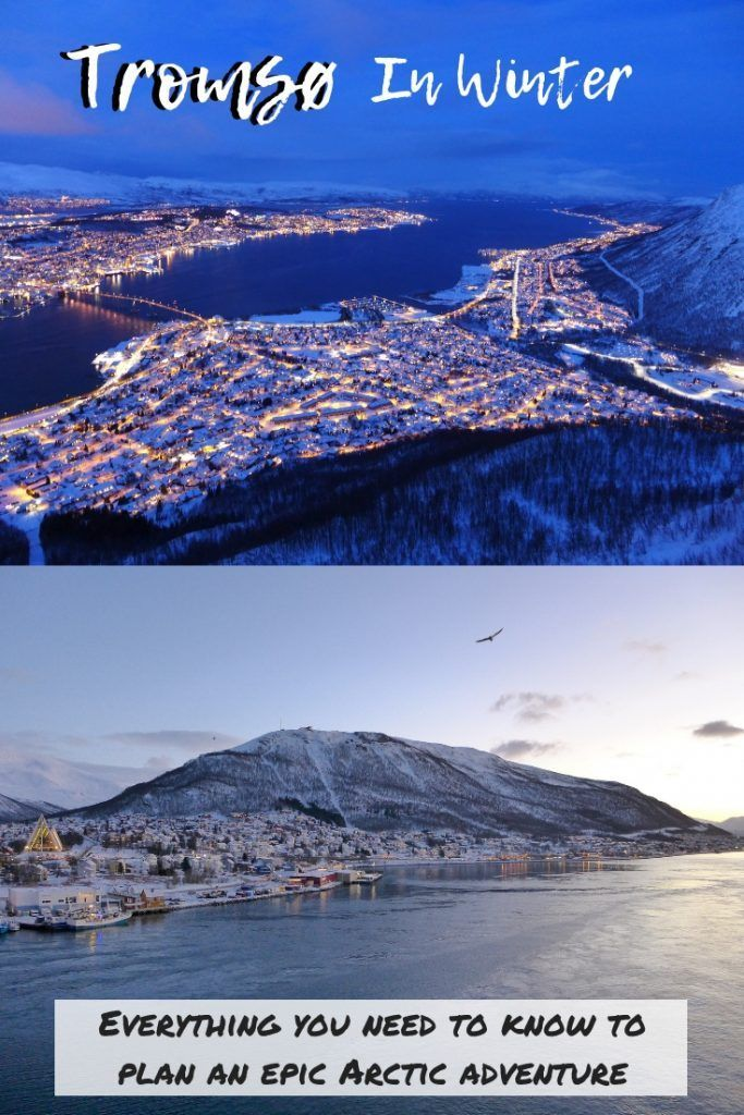 3 Days in Tromsø Norway During Winter  What to do in Tromsø planning a winter trip to the Arctic Circle polar night in Tromsø Norway How to plan your...