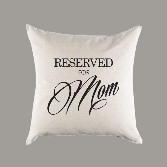 Reserved For Mom Canvas Pillow Or Cover Throw