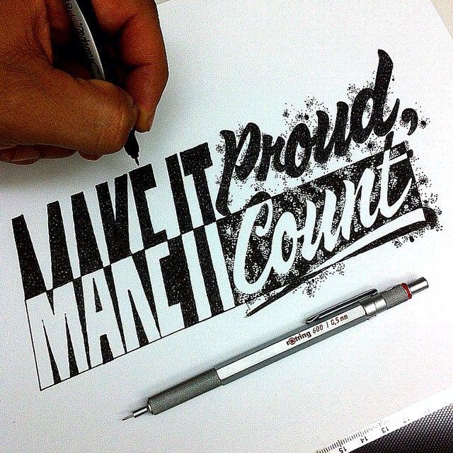 WEBSTA @ el_juantastico - Make it proud, make it count.  #illustration #sketch #drawing #handmade #handdrawn #handmadefont #style #design #type #typespire #typography #ilovetype #typographyart #thedailytype #letras #tipografía #goodtype #calligritype #typographyinspired #inspiration #ink #blackandwhite #splatter #sharpie #eljuantastico