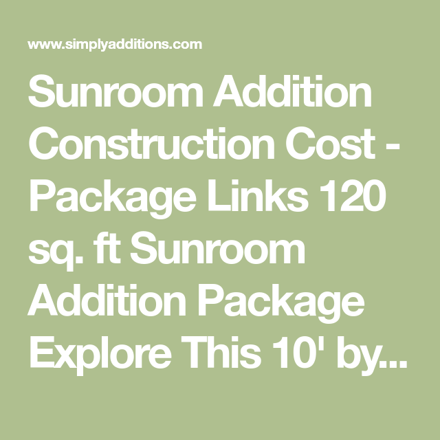 Sunroom Addition Construction Cost Package Links 120 Sq Ft