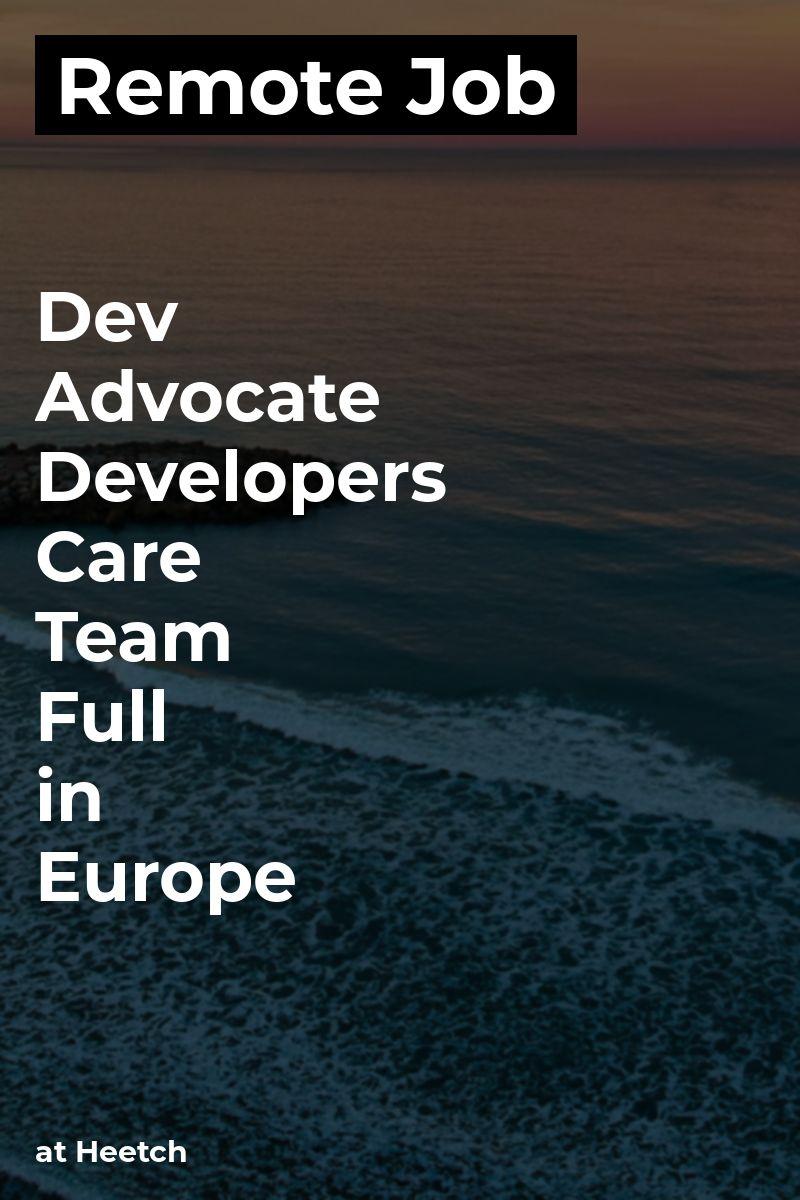 Remote Dev Advocate - Developers Care Team - Full in Europe