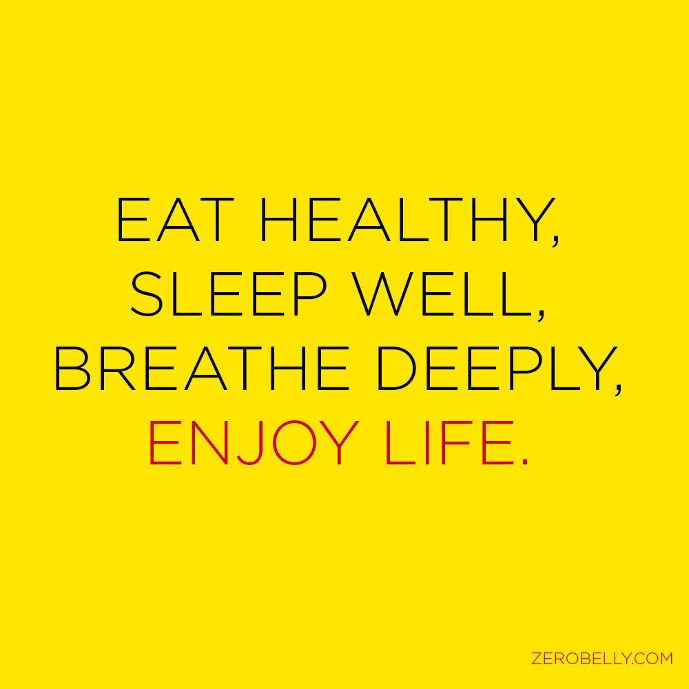 Eat Healthy Sleep Well Breathe Deeply Enjoy Life Words To Not Forget This Week Nutrition Quotes Quotes To Live By Health