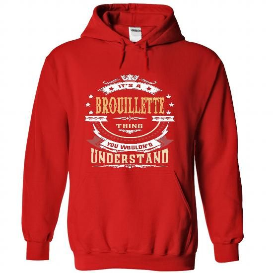 BROUILLETTE .Its a BROUILLETTE Thing You Wouldnt Unders - #easy gift #gift exchange. LIMITED TIME => https://www.sunfrog.com/LifeStyle/BROUILLETTE-Its-a-BROUILLETTE-Thing-You-Wouldnt-Understand--T-Shirt-Hoodie-Hoodies-YearName-Birthday-9341-Red-Hoodie.html?68278