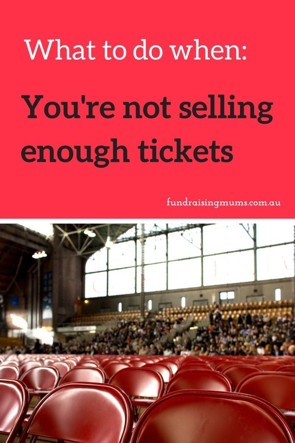 What To Do When You Can T Sell Enough Tickets Fundraisers