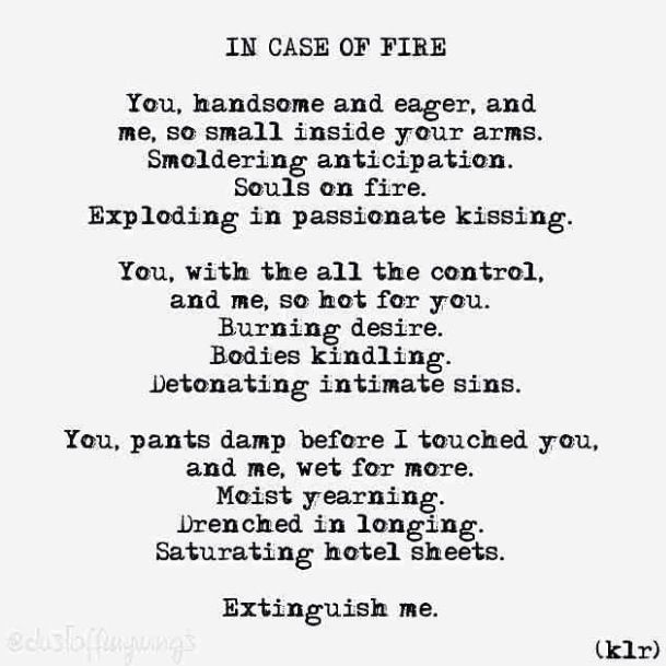 In Case Of Fire Poem Poems Poetry Klr Quotes Life Love Him Life